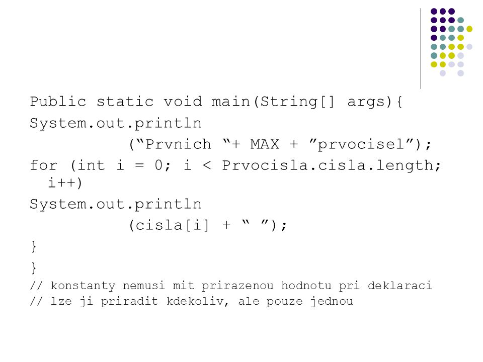 Public static void main(String[] args){ System.out.println